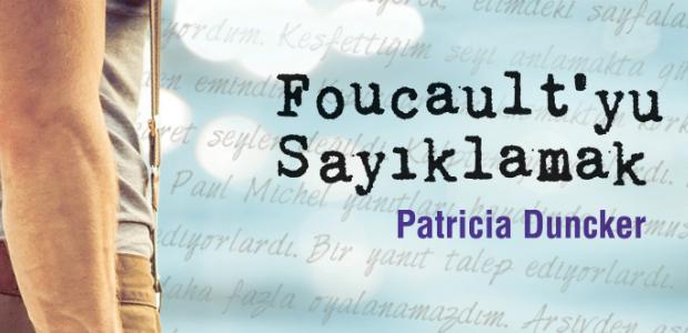 'Romanım Foucault'ya bir armağan gibi'