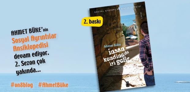 Ahmet Büke, yeni sezonda, yine ON8 Blog'da!